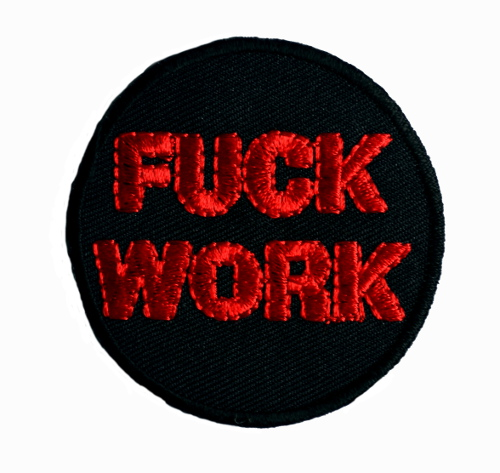 Fuck Work Iron On Patch