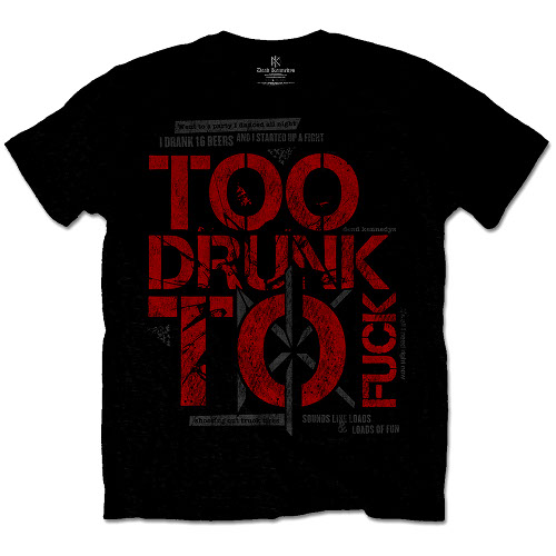 Dead Kennedys Too Drunk To Fuck T-Shirt